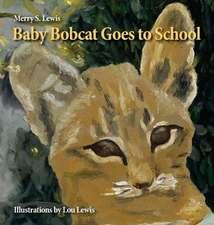 Baby Bobcat Goes to School