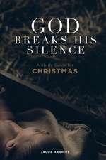 God Breaks His Silence