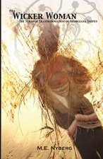 The Wicker Woman: The Strange Transformation of Georgiana Snipes