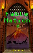 Fable Nation 2- Journey to Africa