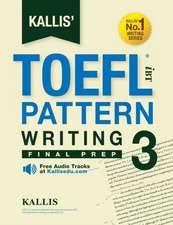 Kallis' TOEFL Ibt Pattern Writing 3