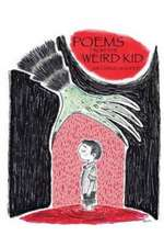 Poems from the Weird Kid