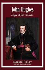 John Hughes, Eagle of the Church