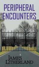 Peripheral Encounters (Slowpocalypse, Book 4)