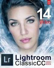 Adobe Lightroom Classic CC Video Book