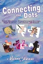 Connecting the Dots, Volume 1: Palatal Myoclonus, Glossopharyngeal Neuralgia, Eagle Syndrome, Lyme Disease