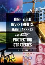 High Yield Investments, Hard Assets and Asset Protection Strategies