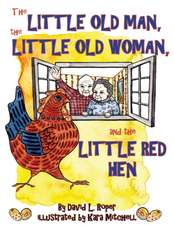 The Little Old Man, the Little Old Woman, and the Little Red Hen