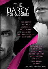"The Darcy Monologues: A Romance Anthology of ""pride and Prejudice"" Short Stories in Mr. Darcy's Own Words"