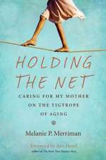 Holding the Net: Caring for Mom on the Tightrope of Aging