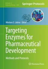Targeting Enzymes for Pharmaceutical Development: Methods and Protocols