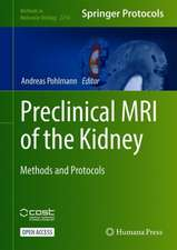 Preclinical MRI of the Kidney: Methods and Protocols