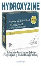 Hydroxyzine: An Antihistamine Medication Used to Relieve Itching Instigated by Skin Conditions (Nettle Rash)