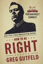 How to Be Right:  The Art of Being Persuasively Correct