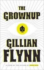 The Grownup: A Gillian Flynn Short