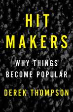 Hit Makers: How Things Become Popular