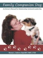 Family Companion Dog an Owner's Manual for Relationship Centered Leadership