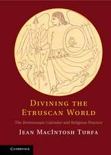 Divining the Etruscan World: The Brontoscopic Calendar and Religious Practice