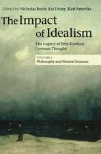 The Impact of Idealism: The Legacy of Post-Kantian German Thought