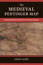 The Medieval Peutinger Map: Imperial Roman Revival in a German Empire