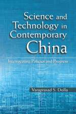 Science and Technology in Contemporary China: Interrogating Policies and Progress