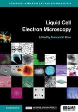 Liquid Cell Electron Microscopy