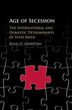 Age of Secession: The International and Domestic Determinants of State Birth