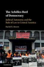 The Achilles Heel of Democracy: Judicial Autonomy and the Rule of Law in Central America