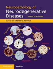 Neuropathology of Neurodegenerative Diseases Book and Online: A Practical Guide