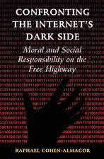 Confronting the Internet's Dark Side: Moral and Social Responsibility on the Free Highway