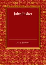 John Fisher: A Lecture Delivered in the Hall of St John's College on the Occasion of the Quatercentenary Celebration by Queens', Christ's, St John's and Trinity Colleges
