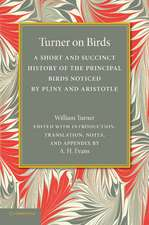 Turner on Birds: A Short and Succinct History of the Principal Birds Noticed by Pliny and Aristotle