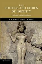 The Politics and Ethics of Identity: In Search of Ourselves