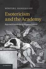 Esotericism and the Academy: Rejected Knowledge in Western Culture