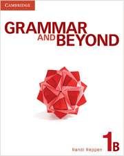 Grammar and Beyond Level 1 Student's Book B, Online Grammar Workbook, and Writing Skills Interactive Pack