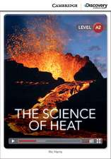 The Science of Heat Low Intermediate Book with Online Access