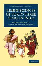 Reminiscences of Forty-Three Years in India: Including the Cabul Disasters, Captivities in Affghanistan and the Punjaub, and a Narrative of the Mutinies in Rajputana