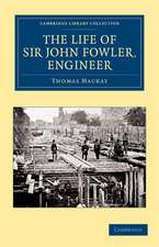 The Life of Sir John Fowler, Engineer