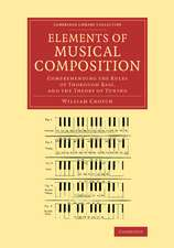 Elements of Musical Composition  : Comprehending the Rules of Thorough Bass, and the Theory of Tuning