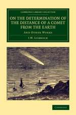 On the Determination of the Distance of a Comet from the Earth: And Other Works