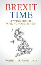 Brexit Time  : Leaving the EU - Why, How and When?