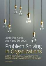 Problem Solving in Organizations  : A Methodological Handbook for Business and Management Students