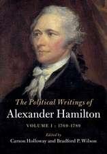 The Political Writings of Alexander Hamilton  : Volume 1