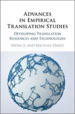 Advances in Empirical Translation Studies: Developing Translation Resources and Technologies