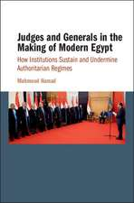 Judges and Generals in the Making of Modern Egypt: How Institutions Sustain and Undermine Authoritarian Regimes
