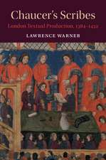 Chaucer's Scribes  : London Textual Production, 1384–1432