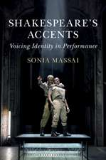 Shakespeare's Accents  : Voicing Identity in Performance