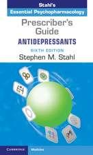 Prescriber's Guide: Antidepressants  : Stahl's Essential Psychopharmacology
