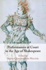 Performances at Court in the Age of Shakespeare