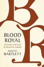 Blood Royal: Dynastic Politics in Medieval Europe